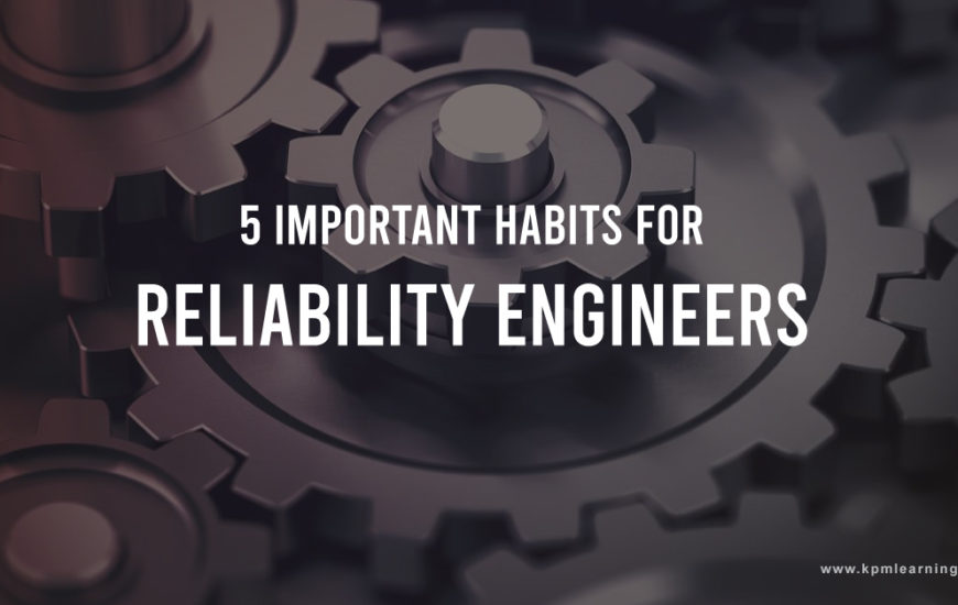 5-habits-of-reliability-engineers-to-improve-reliability
